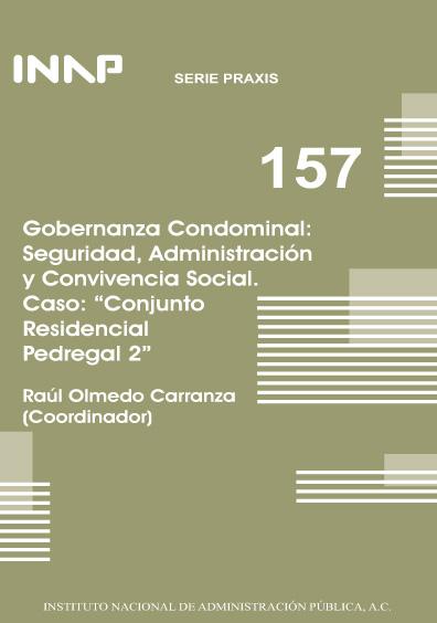 """Praxis 157. Gobernanza condominal: seguridad, administración y convivencia social. Caso """"Conjunto residencial Pedregal 2"""""""
