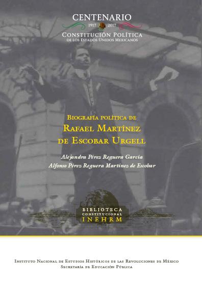 Biografía política de Rafael Martínez de Escobar Urgell. Colección INEHRM