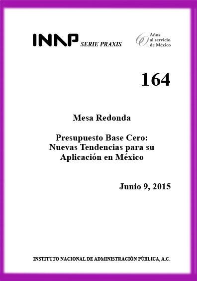Praxis 164. Mesa redonda. Presupuesto base cero: nuevas tendencias para su aplicación en México
