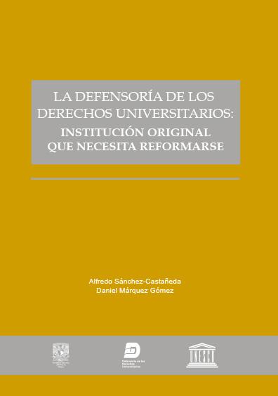 La Defensoría de los Derechos Universitarios: institución original que necesita reformarse
