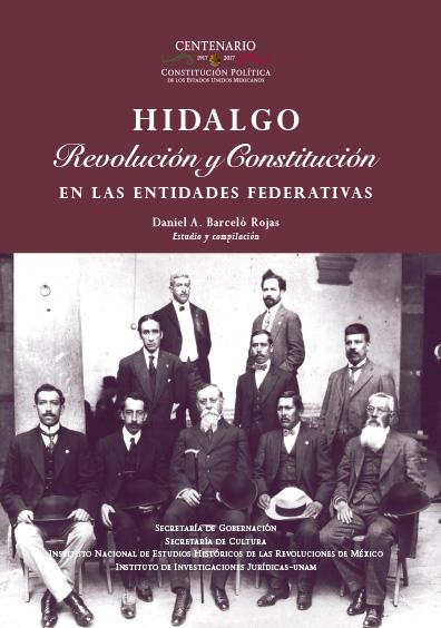 Hidalgo. Revolución y Constitución en la entidades federativas. Colección INEHRM