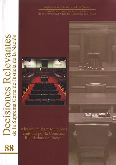 Decisiones relevantes de la Suprema Corte de Justicia de la Nación número 88. Alcance de las resoluciones emitidas por la Comisión Reguladora de Energía