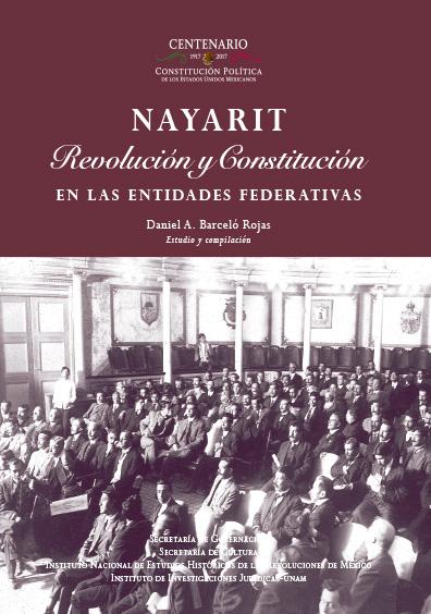 Nayarit. Revolución y Constitución en la entidades federativas. Colección INEHRM