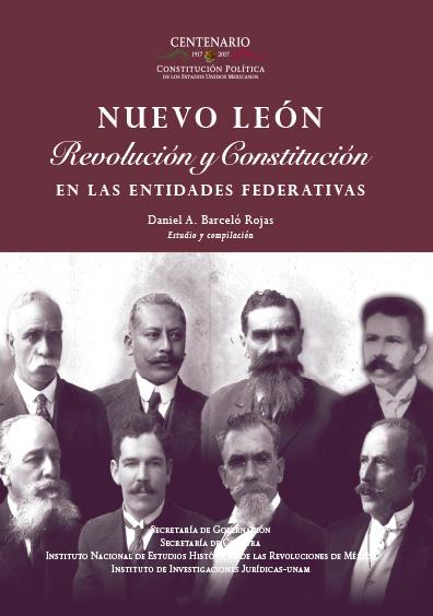 Nuevo León. Revolución y Constitución en la entidades federativas. Colección INEHRM