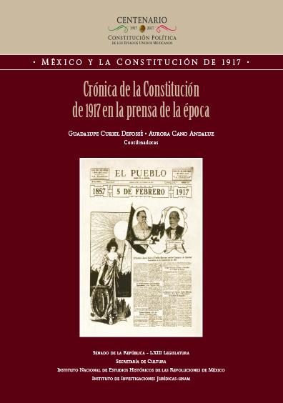 Crónica de la Constitución de 1917 en la prensa de la época. Antología. Colección INEHRM