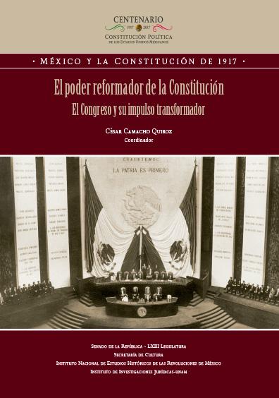 El poder reformador de la Constitución. El Congreso y su impulso transformador. Colección INEHR