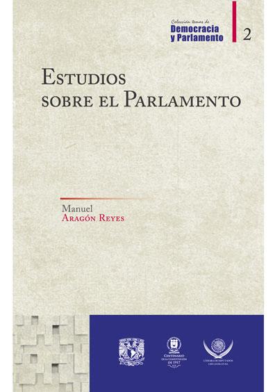 Estudios sobre el Parlamento. Colección Temas de Democracia y Derecho