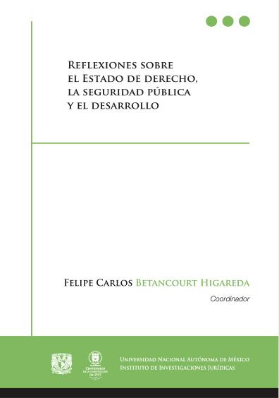 Reflexiones sobre el Estado de Derecho, la Seguridad Pública y el Desarrollo de México y América Latina
