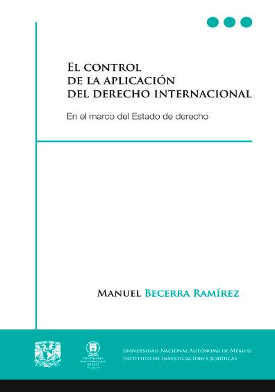 El control de la aplicación del derecho internacional. En el marco del Estado de derecho, segunda edición