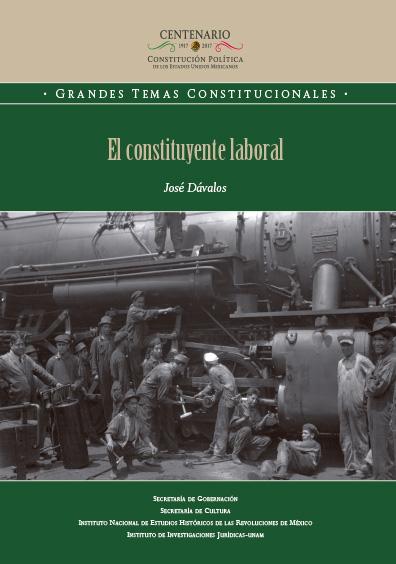 El Constituyente laboral. Colección INEHRM