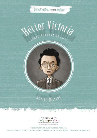 Héctor Victoria, Constituyente de 1917. Colección INEHRM