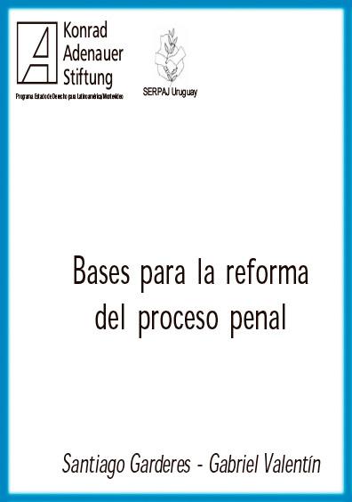 Bases para la reforma del proceso penal. Colección Konrad Adenauer