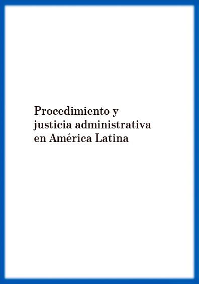 Procedimiento y justicia administrativa en América Latina. Colección Konrad Adenauer