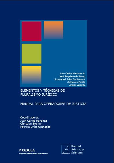 Elementos y técnicas de pluralismo jurídico. Manual de operadores de justicia. Colección Konrad Adenauer